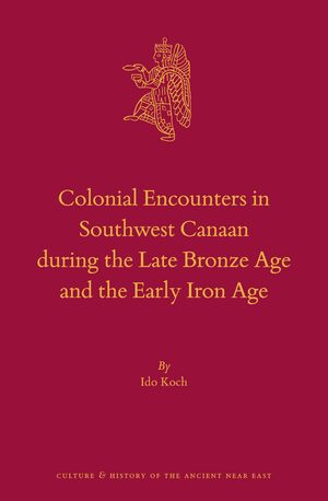 Cover Colonial Encounters in Southwest Canaan during the Late Bronze Age and the Early Iron Age