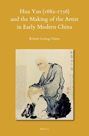 Cover Hua Yan (1682-1756) and the Making of the Artist in Early Modern China