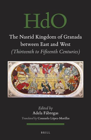 Cover The Nasrid Kingdom of Granada between East and West