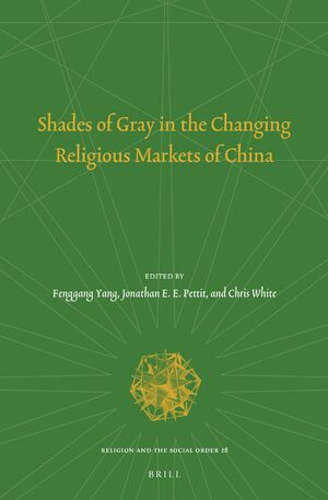 Cover Shades of Gray in the Changing Religious Markets of China