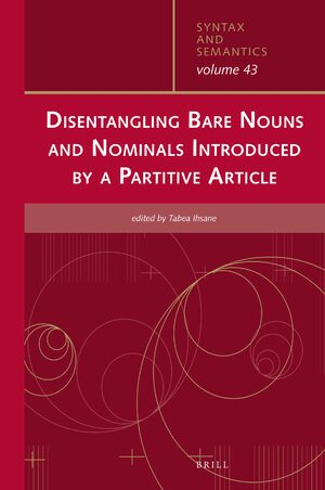 Cover Disentangling Bare Nouns and Nominals Introduced by a Partitive Article