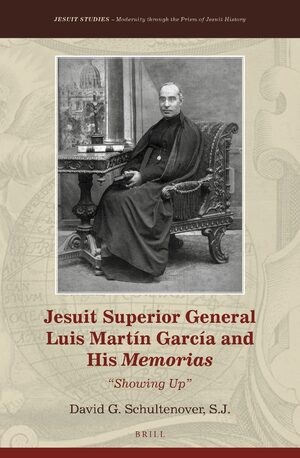 Cover Jesuit Superior General Luis Martín García and His <i>Memorias</i>