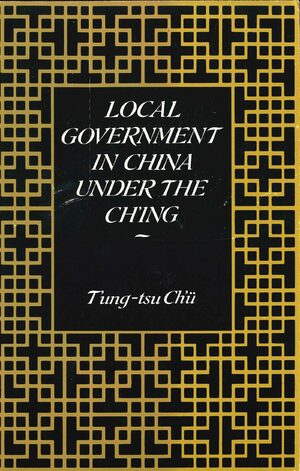 Cover Local Government in China Under the Ch'ing