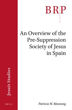 Cover An Overview of the Pre-suppression Society of Jesus in Spain