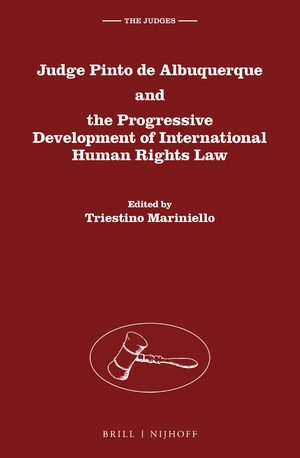 Cover Judge Pinto de Albuquerque and the Progressive Development of International Human Rights Law