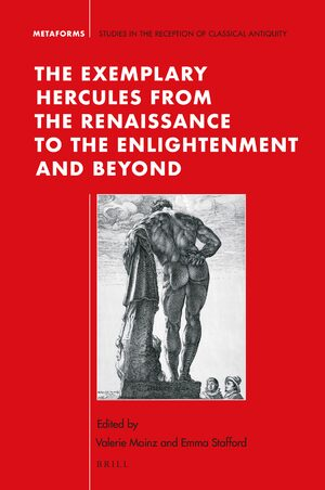 Cover The Exemplary Hercules from the Renaissance to the Enlightenment and Beyond