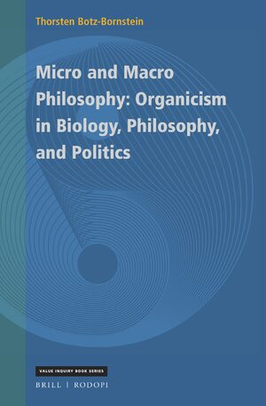 Cover Micro and Macro Philosophy: Organicism in Biology, Philosophy, and Politics