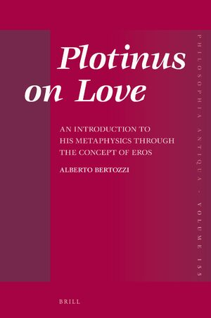 Cover Plotinus on Love: An Introduction to His Metaphysics through the Concept of <i>Eros</i>