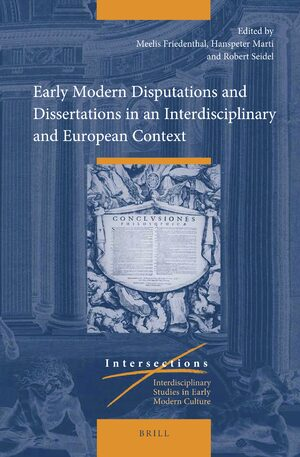 Cover Early Modern Disputations and Dissertations in an Interdisciplinary and European Context