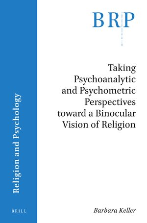 Cover Taking Psychoanalytic and Psychometric Perspectives toward a Binocular Vision of Religion