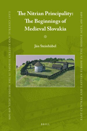 Cover The Nitrian Principality: The Beginnings of Medieval Slovakia