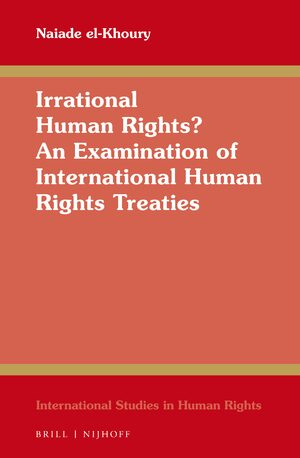 Irrational Human Rights? An Examination of International Human Rights Treaties