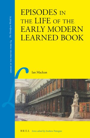 Cover Episodes in the Life of the Early Modern Learned Book