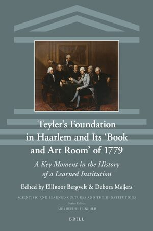 Cover Teyler's Foundation in Haarlem and Its 'Book and Art Room' of 1779
