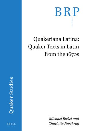 Quakeriana Latina: Quaker texts in Latin from the 1670s