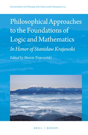 Philosophical Approaches to the Foundations of Logic and Mathematics