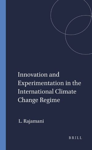 Cover Innovation and Experimentation in the International Climate Change Regime