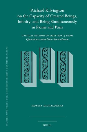 Cover Richard Kilvington on the Capacity of Created Beings, Infinity, and Being Simultaneously in Rome and Paris