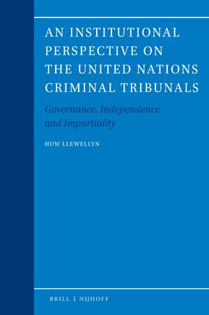 Cover An Institutional Perspective on the United Nations Criminal Tribunals