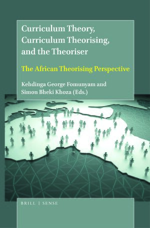Cover Curriculum Theory, Curriculum Theorising, and the Theoriser