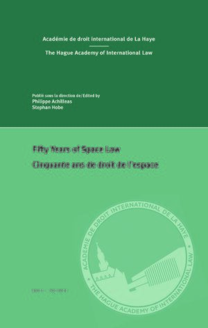 Cover Fifty Years of Space Law / Cinquante ans de droit de l'espace