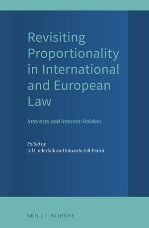Revisiting Proportionality in International and European Law