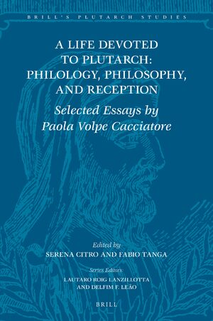 Cover Selected Essays on the Philology, Philosophy, and Reception of Plutarch by Paola Volpe Cacciatore