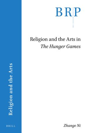 Cover Religion and the Arts in <i>The Hunger Games</i>
