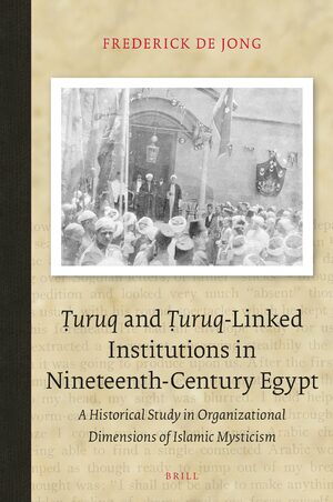 Cover Ṭuruq and Ṭuruq-Linked Institutions in Nineteenth-Century Egypt