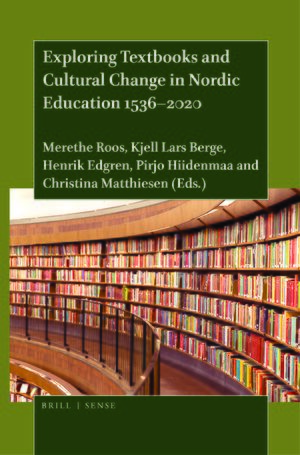 Cover Exploring Textbooks and Cultural Change in Nordic Education 1536–2020