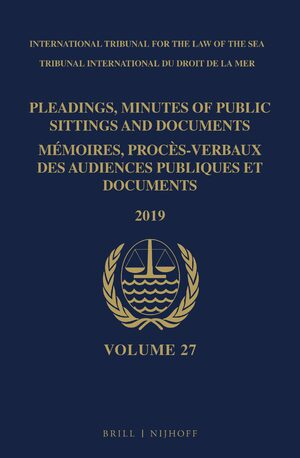 Cover Pleadings, Minutes of Public Sittings and Documents / Mémoires, procès-verbaux des audiences publiques et documents, Volume 27 (2019)