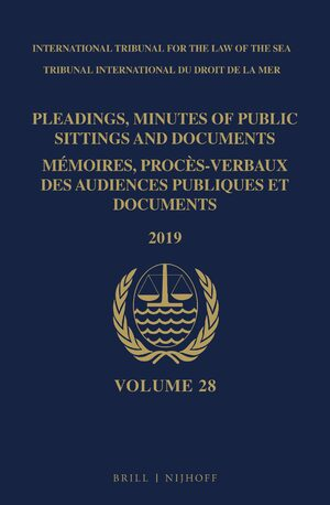Cover Pleadings, Minutes of Public Sittings and Documents / Mémoires, procès-verbaux des audiences publiques et documents, Volume 28 (2019)