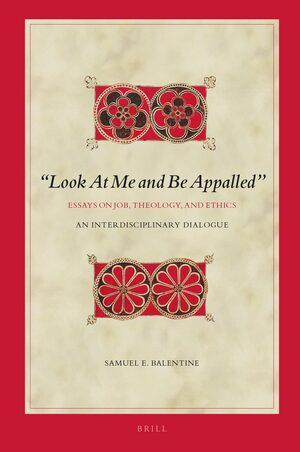 "Cover ""Look At Me and Be Appalled"". Essays on Job, Theology, and Ethics"