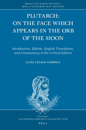 Plutarch: On the Face which Appears in the Orb of the Moon