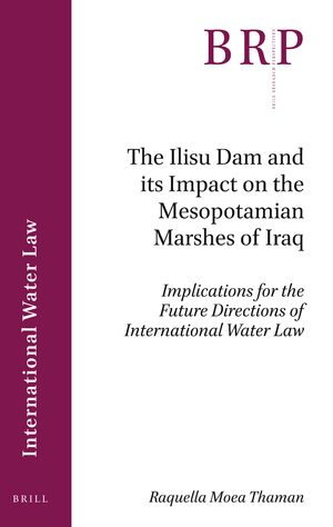 Cover The Ilisu Dam and its Impact on the Mesopotamian Marshes of Iraq