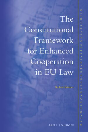 Cover The Constitutional Framework for Enhanced Cooperation in EU Law