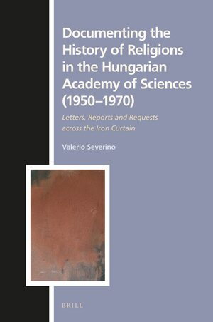 Cover Documenting the History of Religions in the Hungarian Academy of Sciences (1950‒1970)