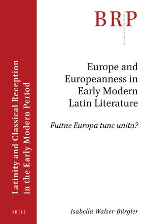 Cover Europe and Europeanness in Early Modern Latin Literature