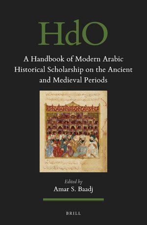 Cover A Handbook of Modern Arabic Historical Scholarship on the Ancient and Medieval Periods