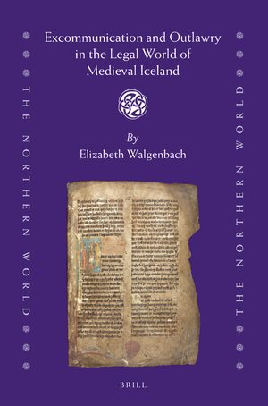 Cover Excommunication and Outlawry in the Legal World of Medieval Iceland