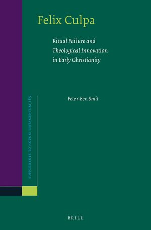 Cover Felix Culpa: Ritual Failure and Theological Innovation in Early Christianity