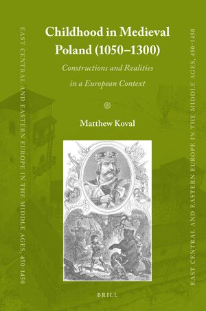 Cover Childhood in Medieval Poland (1050-1300)