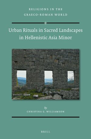 Cover Urban Rituals in Sacred Landscapes in Hellenistic Asia Minor