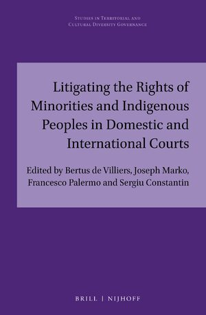 Cover Litigating the Rights of Minorities and Indigenous Peoples in Domestic and International Courts