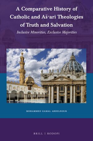 A Comparative History of Catholic and Aš'arī Theologies of Truth and Salvation