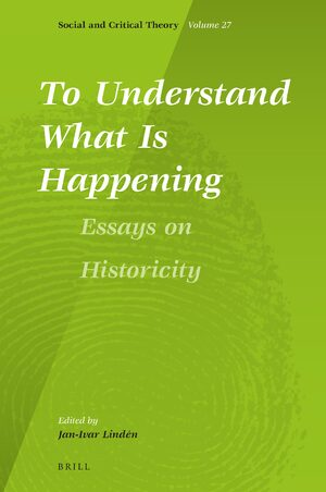 Cover To Understand What Is Happening. Essays on Historicity