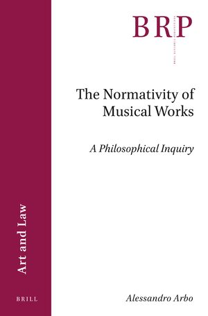 The Normativity of Musical Works: A Philosophical Inquiry