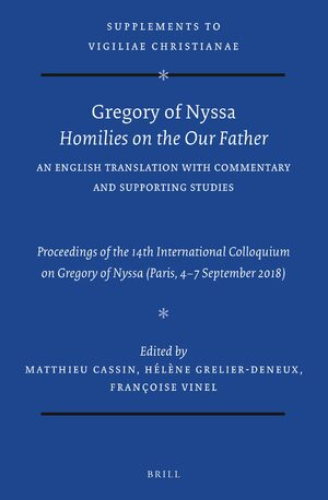 Cover Gregory of Nyssa: <i>Homilies on the Our Father.</i> An English Translation with Commentary and Supporting Studies