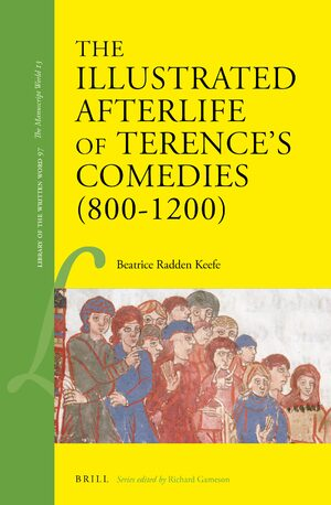 Cover The Illustrated Afterlife of Terence's Comedies (800-1200)
