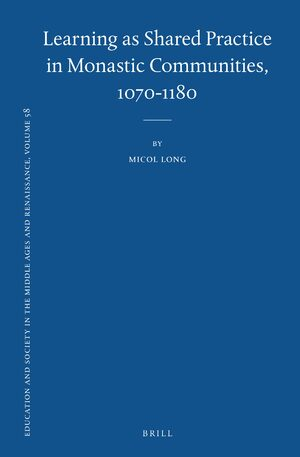 Cover Learning as Shared Practice in Monastic Communities, 1070-1180